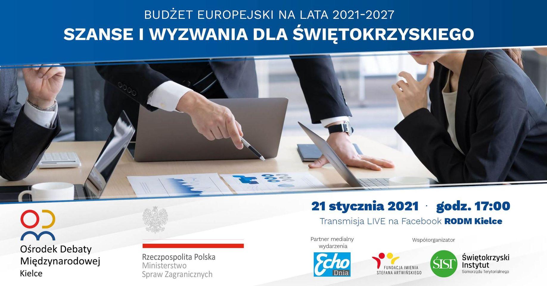 """,,Budżet Europejski na lata 2021-2027 – Szanse i wyzwania dla świętokrzyskiego"""""""